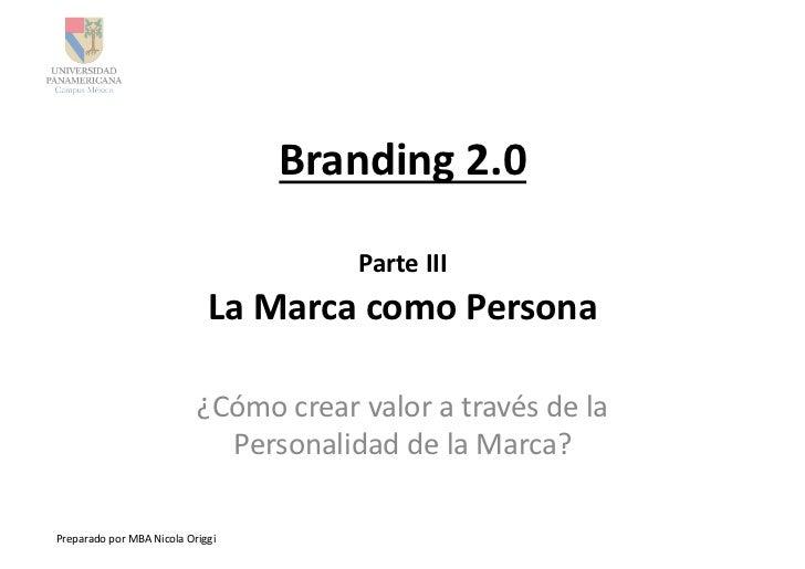 Branding 2.0                                                             Parte III                                ...