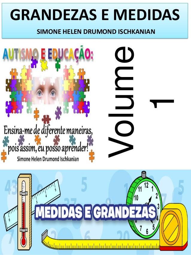 GRANDEZAS E MEDIDAS  Volume 1  SIMONE HELEN DRUMOND ISCHKANIAN