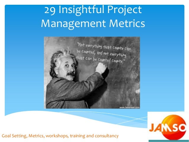 29 Insightful Project Management Metrics Goal Setting, Metrics, workshops, training and consultancy