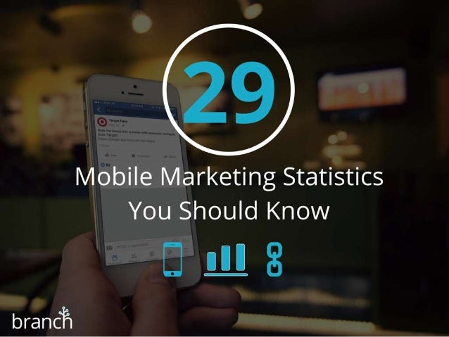 29 Mobile Marketing Statistics You Should Know