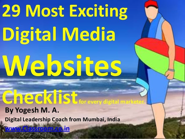 29 Most ExcitingDigital MediaWebsitesChecklistBy Yogesh M. A.                           for every digital marketer.Digital...