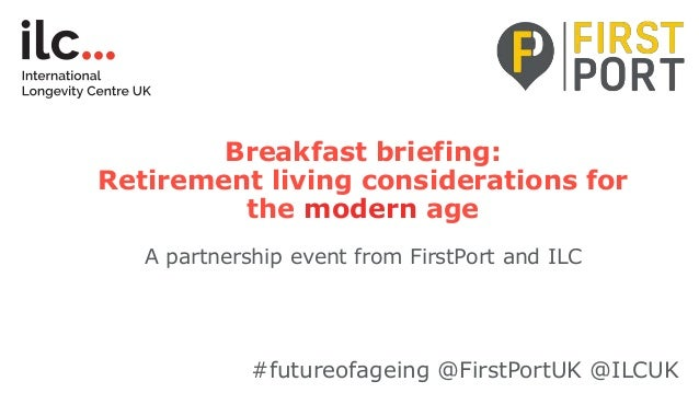 Breakfast briefing: Retirement living considerations for the modern age A partnership event from FirstPort and ILC #future...