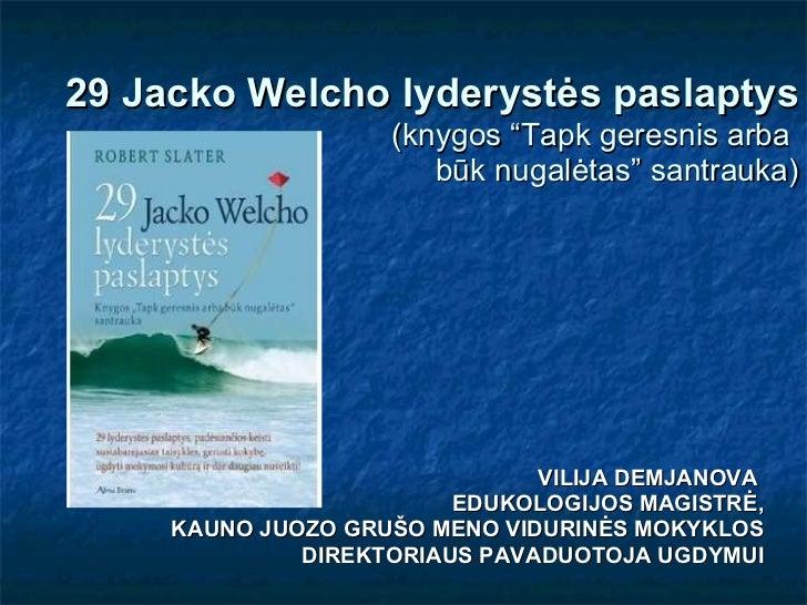 """29 Jacko Welcho lyderystės paslaptys   (knygos """"Tapk geresnis arba  būk nugalėtas"""" santrauka) VILIJA DEMJANOVA   EDUKOLOGI..."""