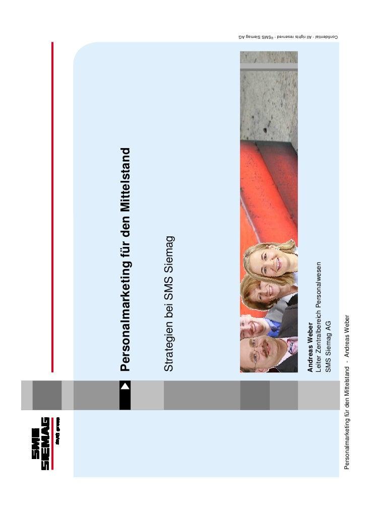 Personalmarketing für den Mittelstand                                 Strategien bei SMS Siemag                           ...