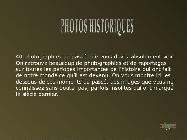 40 photographies du passé que vous devez absolument voir On retrouve beaucoup de photographies et de reportages sur toutes...