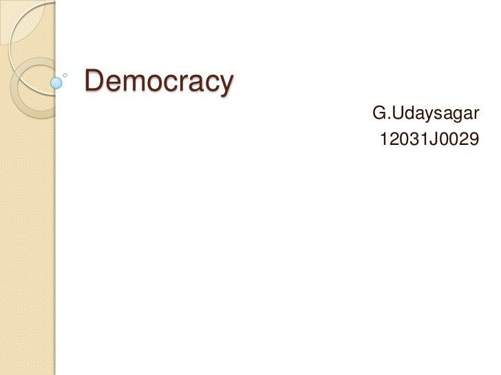 Democracy            G.Udaysagar            12031J0029