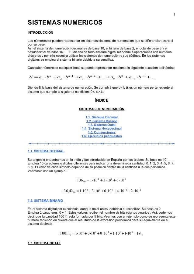 1SISTEMAS NUMERICOSINTRODUCCIÓNLos números se pueden representar en distintos sistemas de numeración que se diferencian en...