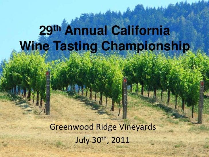29th Annual California Wine Tasting Championship<br />Greenwood Ridge Vineyards<br />July 30th, 2011<br />