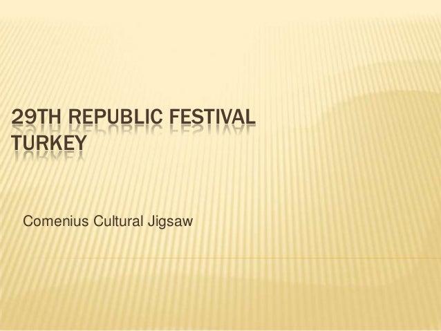29TH REPUBLIC FESTIVALTURKEYComenius Cultural Jigsaw