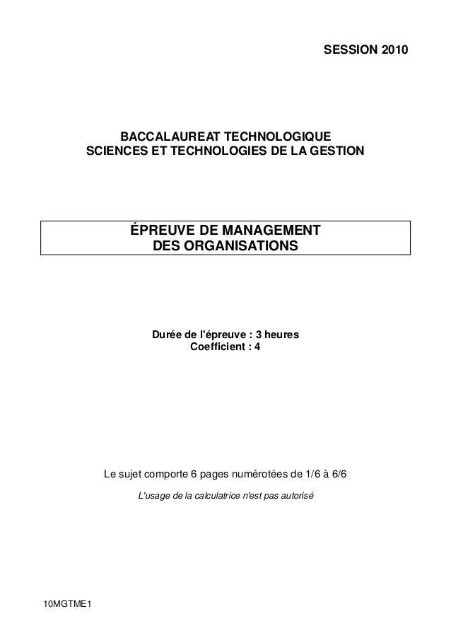 SESSION 2010  BACCALAUREAT TECHNOLOGIQUE SCIENCES ET TECHNOLOGIES DE LA GESTION  ÉPREUVE DE MANAGEMENT DES ORGANISATIONS  ...