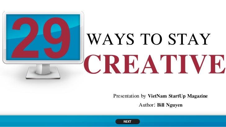 WAYS TO STAY  Presentation by VietNam StartUp Magazine              Author: Bill Nguyen