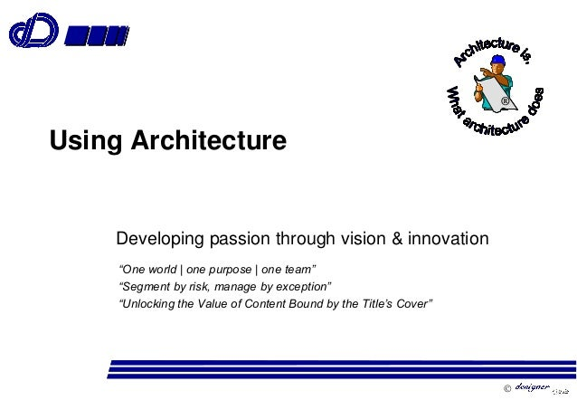 """ Using Architecture Developing passion through vision & innovation """"One world 