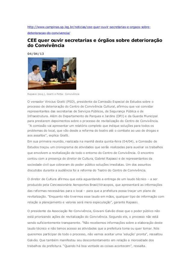 http://www.campinas.sp.leg.br/noticias/cee-quer-ouvir-secretarias-e-orgaos-sobre- deterioracao-do-convivencia/ CEE quer ou...