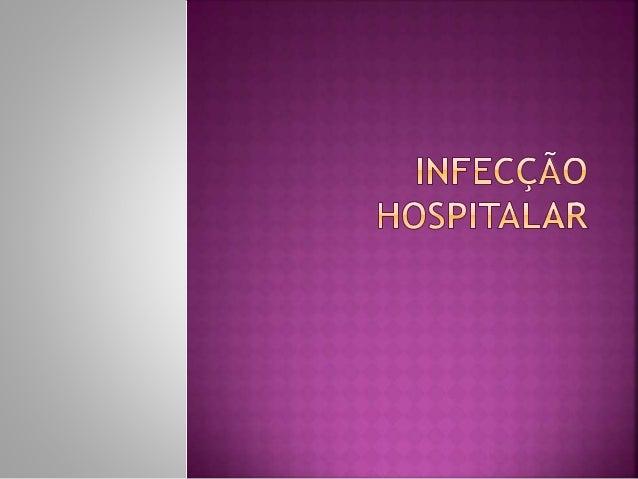  O controle da infecção visa quebrar os elos da  cadeia agente-transmissão-hospedeiro   Não só o paciente mas o profissi...