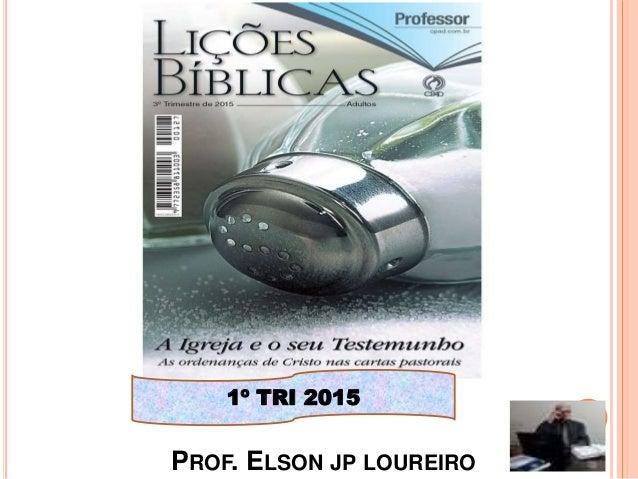 PROF. ELSON JP LOUREIRO 1 1º TRI 2015