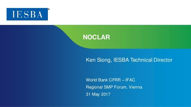Page 1 | Proprietary and Copyrighted Information NOCLAR Ken Siong, IESBA Technical Director World Bank CFRR – IFAC Regiona...