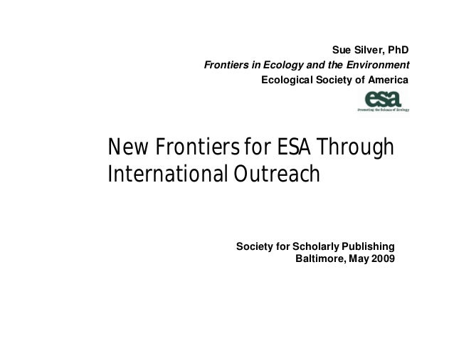 Sue Silver, PhD         Frontiers in Ecology and the Environment                     Ecological Society of AmericaNew Fron...