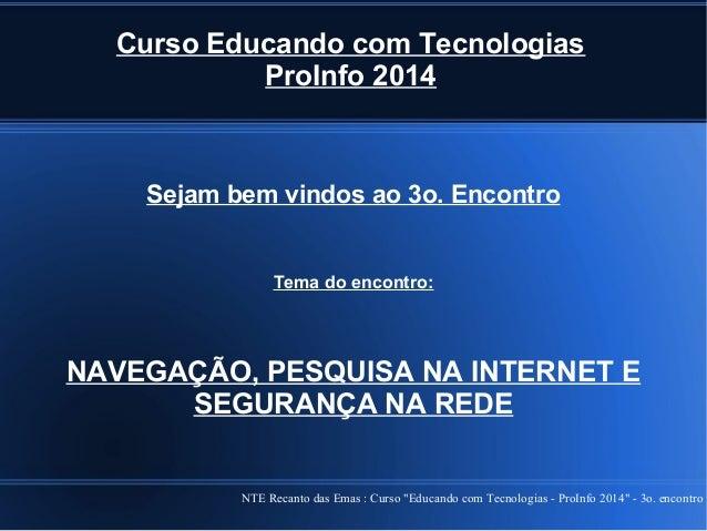 """NTE Recanto das Emas : Curso """"Educando com Tecnologias - ProInfo 2014"""" - 3o. encontro Curso Educando com Tecnologias ProIn..."""