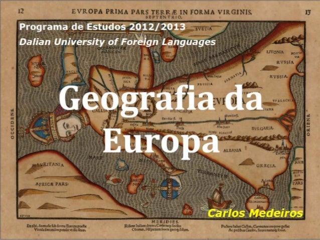 Programa de Estudos 2011/2012Dalian University of Foreign Languages Geografia da Europa                                   ...