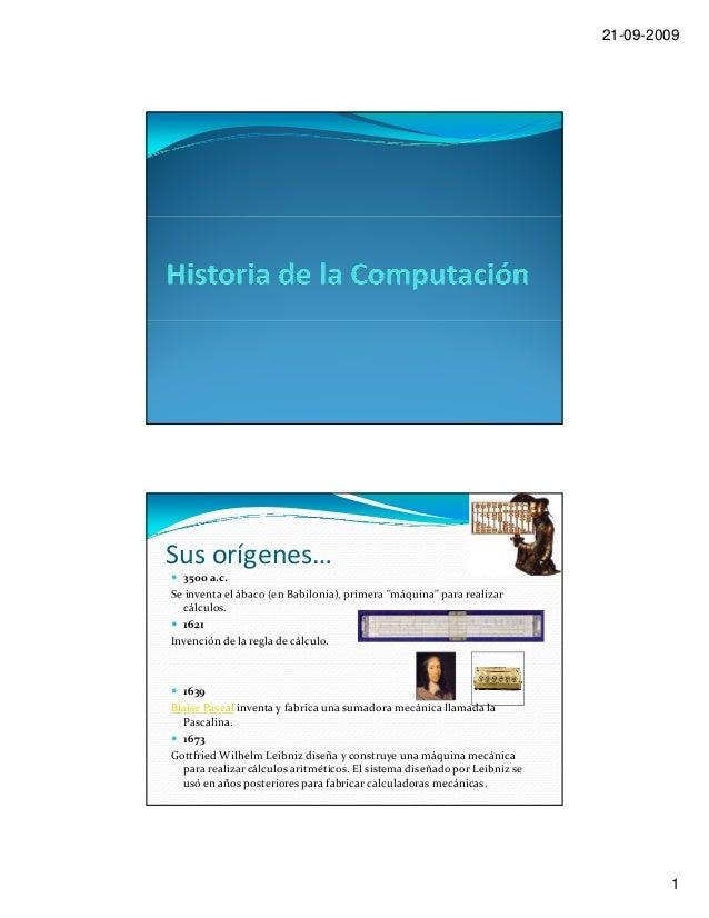 """21-09-2009 1 Susorígenes… 3500a.c. Seinventaelábaco(enBabilonia),primera""""máquina""""pararealizarSeinventaelába..."""