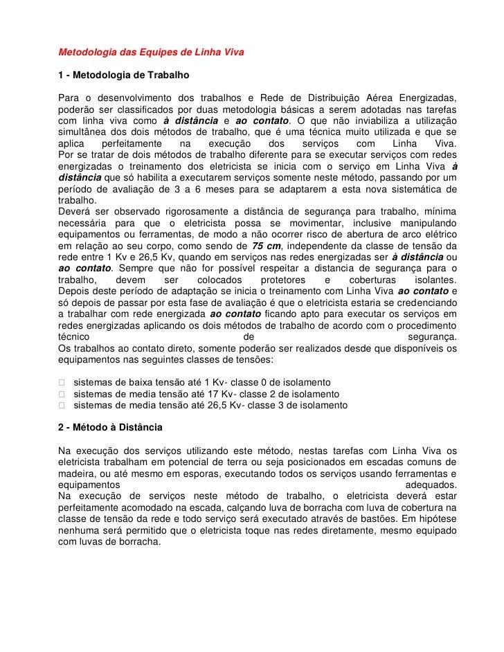 Metodologia das Equipes de Linha Viva  1 - Metodologia de Trabalho  Para o desenvolvimento dos trabalhos e Rede de Distrib...