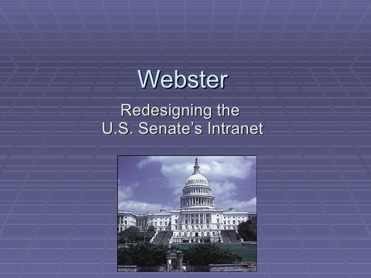 Webster Redesigning the  U.S. Senate's Intranet
