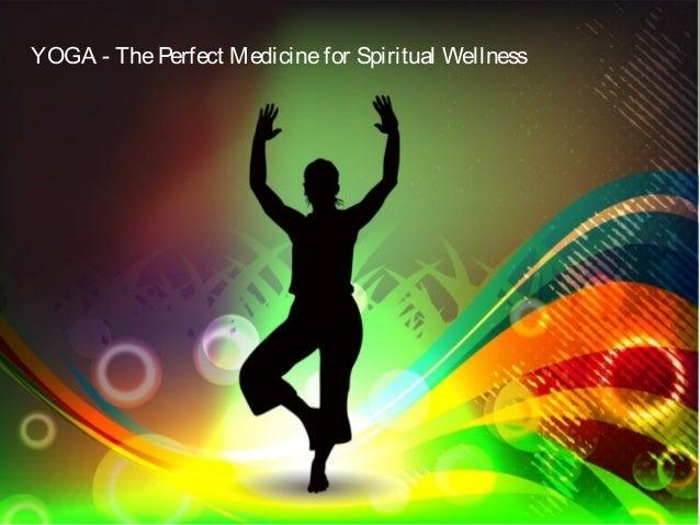YOGA - The Perfect Medicine for Spiritual Wellness
