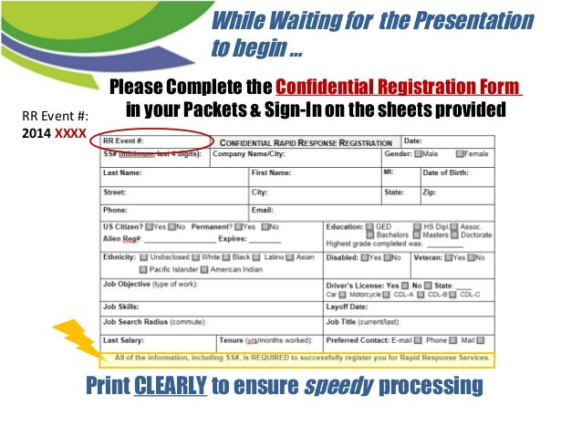 Print CLEARLY to ensure speedy processing Please Complete the Confidential Registration Form in your Packets & Sign-In on ...