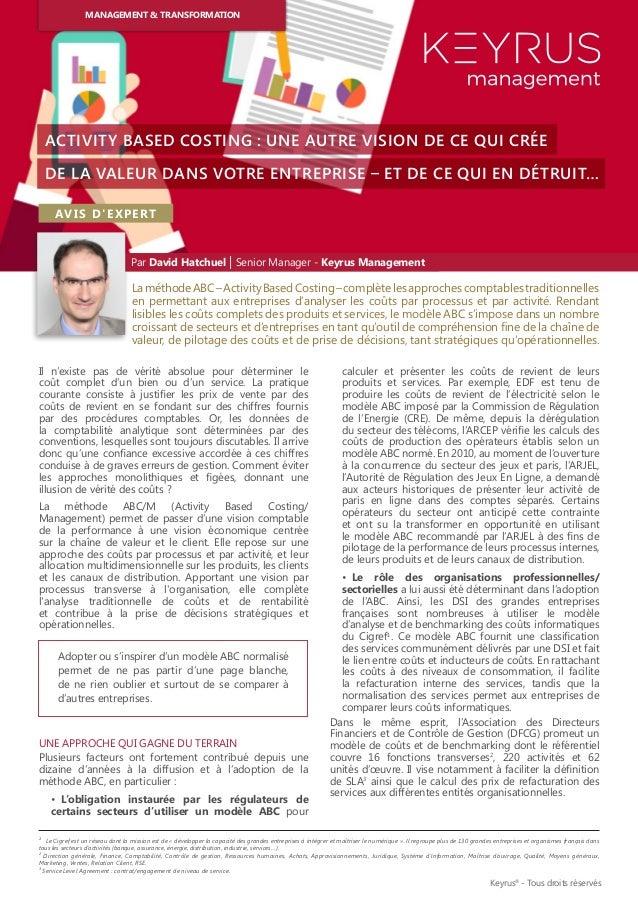 Par David Hatchuel | Senior Manager - Keyrus Management LaméthodeABC–ActivityBasedCosting–complètelesapprochescomptablestr...