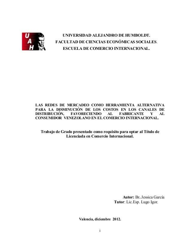 UNIVERSIDAD ALEJANDRO DE HUMBOLDT. FACULTAD DE CIENCIAS ECONÓMICAS SOCIALES. ESCUELA DE COMERCIO INTERNACIONAL. LAS REDES ...