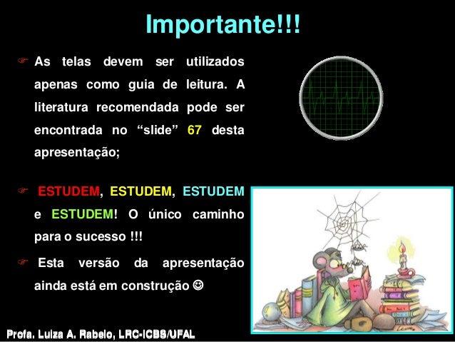 Importante!!!   As telas devem ser utilizados     apenas como guia de leitura. A     literatura recomendada pode ser     ...