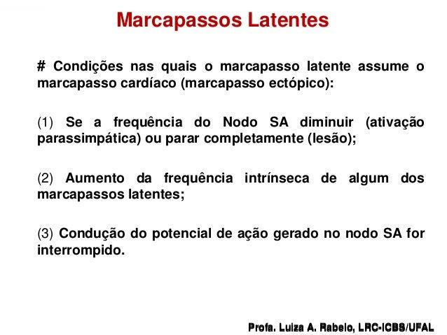 Marcapassos Latentes      # Condições nas quais o marcapasso latente assume o      marcapasso cardíaco (marcapasso ectópic...