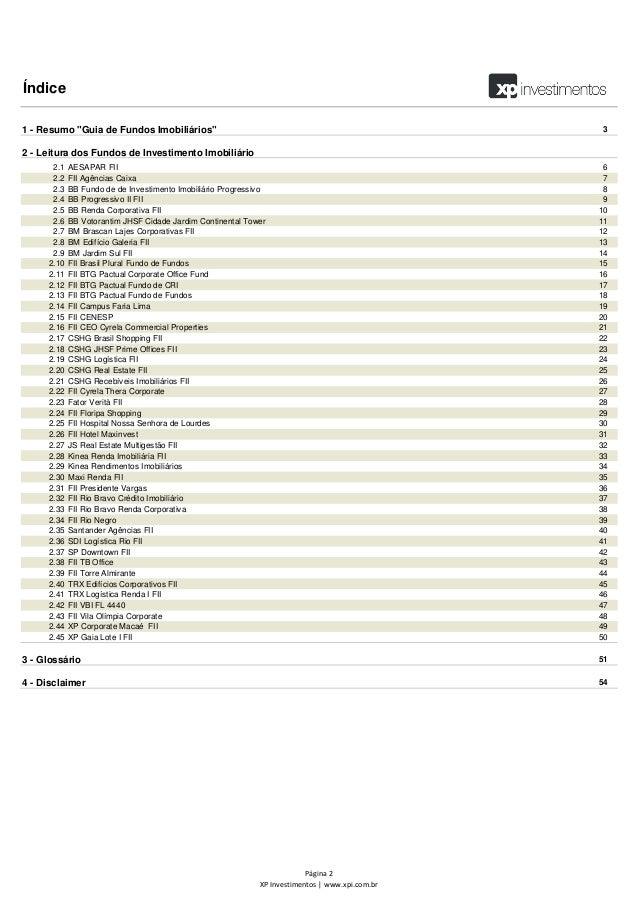 """1 - Resumo """"Guia de Fundos Imobiliários"""" 3 2 - Leitura dos Fundos de Investimento Imobiliário 2.1 AESAPAR FII 6 2.2 FII Ag..."""