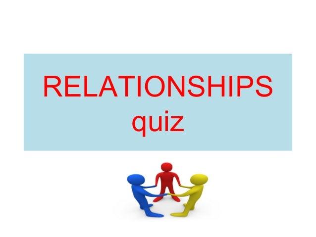RELATIONSHIPS quiz