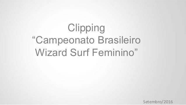 "Clipping ""Campeonato Brasileiro Wizard Surf Feminino"" Setembro/2016"