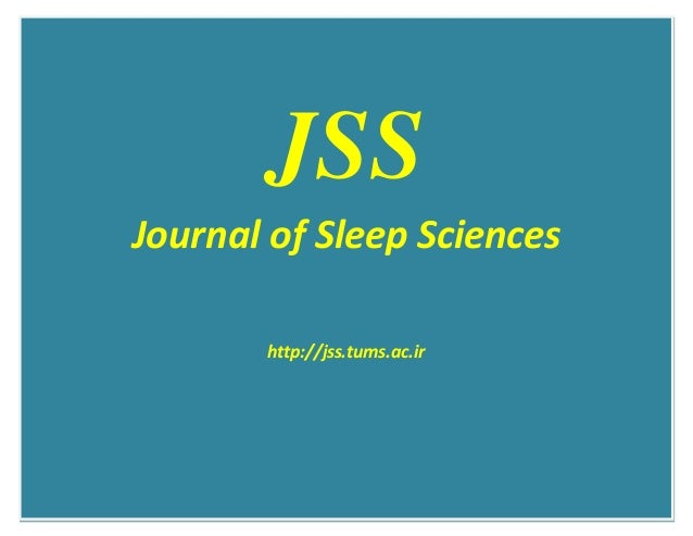 JSSJSSS JSS Journal of Sleep Sciences http://jss.tums.ac.ir