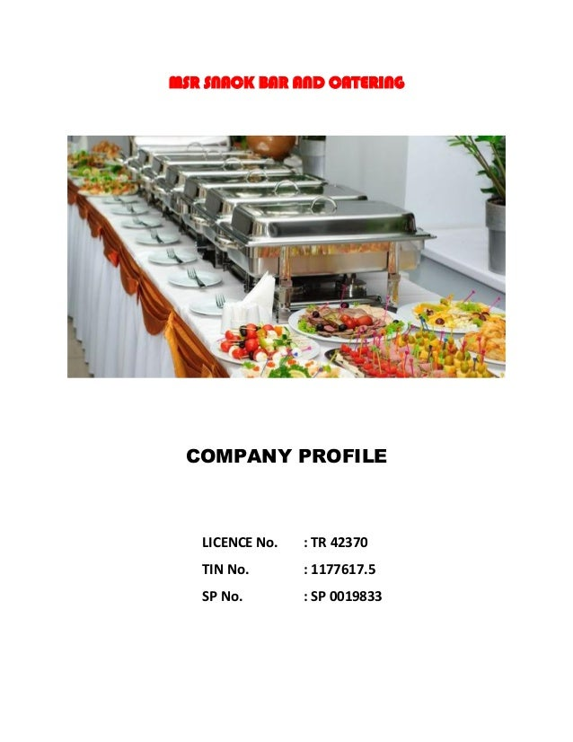 MSR SNACK BAR AND CATERING COMPANY PROFILE LICENCE No. : TR 42370 TIN No. : 1177617.5 SP No. : SP 0019833