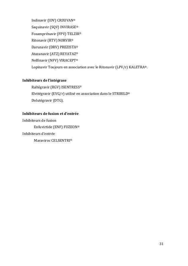 31   Indinavir  (IDV)  CRIXIVAN®   Saquinavir  (SQV)  INVIRASE®   Fosamprénavir  (FPV)  TELZIR® ...