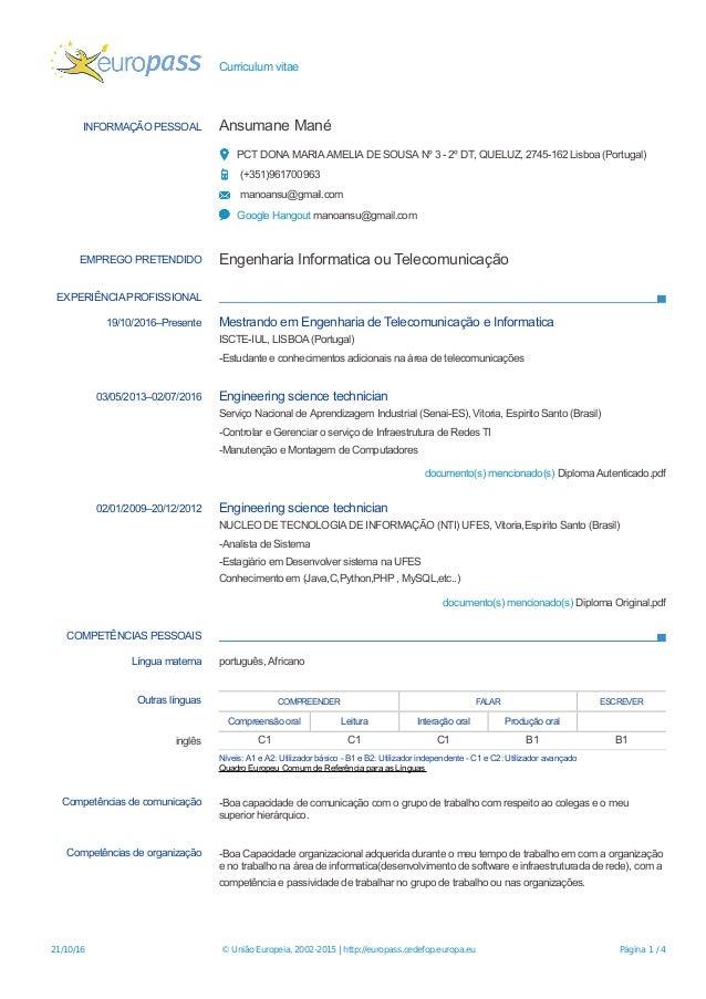 Curriculum vitae INFORMAÇÃO PESSOAL Ansumane Mané PCT DONA MARIA AMELIA DE SOUSA Nº 3 - 2º DT, QUELUZ, 2745-162 Lisboa (Po...