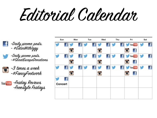 Editorial Calendar -Daily promo posts. - #EatinWithIggy -Daily promo posts. -#GreatEscapeDonations -3 times a week -#Fancy...