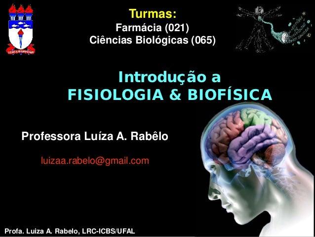 Turmas:                            Farmácia (021)                       Ciências Biológicas (065)                       In...