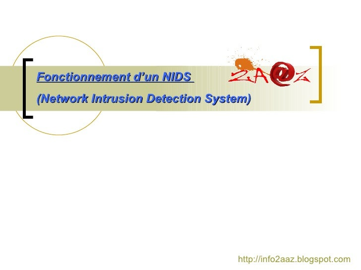 Fonctionnement d'un NIDS  (Network Intrusion Detection System) http://info2aaz.blogspot.com http://info2aaz.blogspot.com