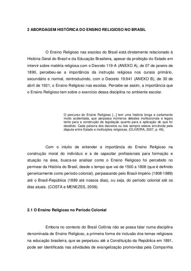 2 ABORDAGEM HISTÓRICA DO ENSINO RELIGIOSO NO BRASIL O Ensino Religioso nas escolas do Brasil está diretamente relacionado ...