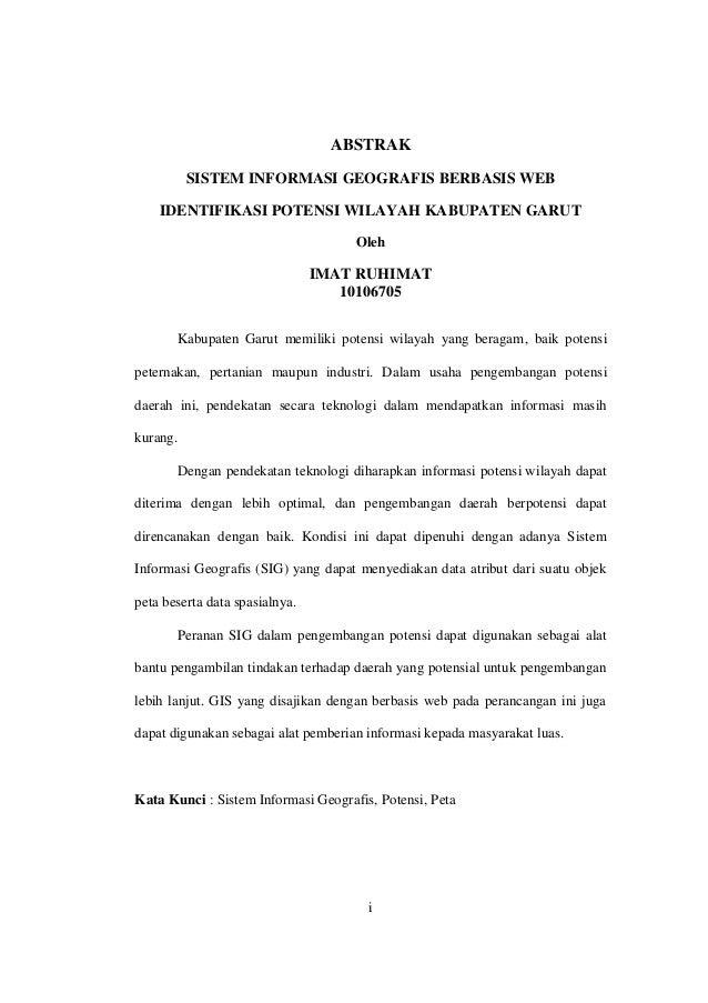 i ABSTRAK SISTEM INFORMASI GEOGRAFIS BERBASIS WEB IDENTIFIKASI POTENSI WILAYAH KABUPATEN GARUT Oleh IMAT RUHIMAT 10106705 ...