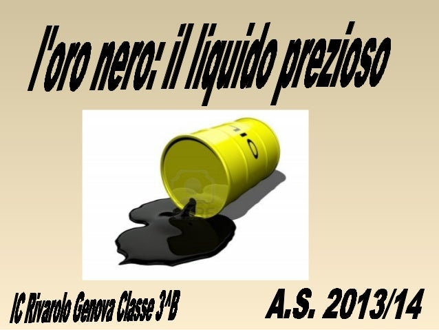 Cos'è il petrolio? E' un liquido denso e oleoso,dall'odore pungente e dal colore giallo scuro. Il suo nome deriva dal lati...