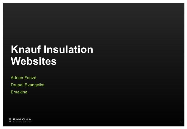 Knauf Insulation Websites Adrien Fonzé Drupal Evangelist Emakina