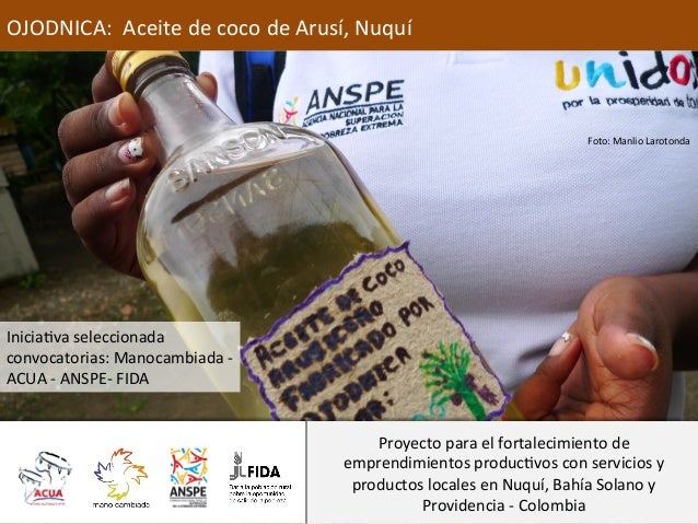 OJODNICA:    Aceite  de  coco  de  Arusí,  Nuquí      Foto:  Manlio  Larotonda    Inicia-va  sel...