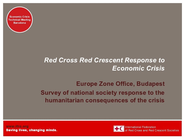 Red Cross Red Crescent Response to Economic Crisis Europe Zone Office, Budapest Survey of national society response to the...