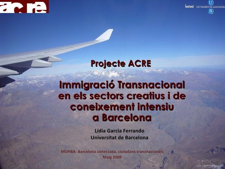 Projecte ACRE  Immigració Transnacional en els sectors creatius i de coneixement intensiu a Barcelona MUHBA- Barcelona con...