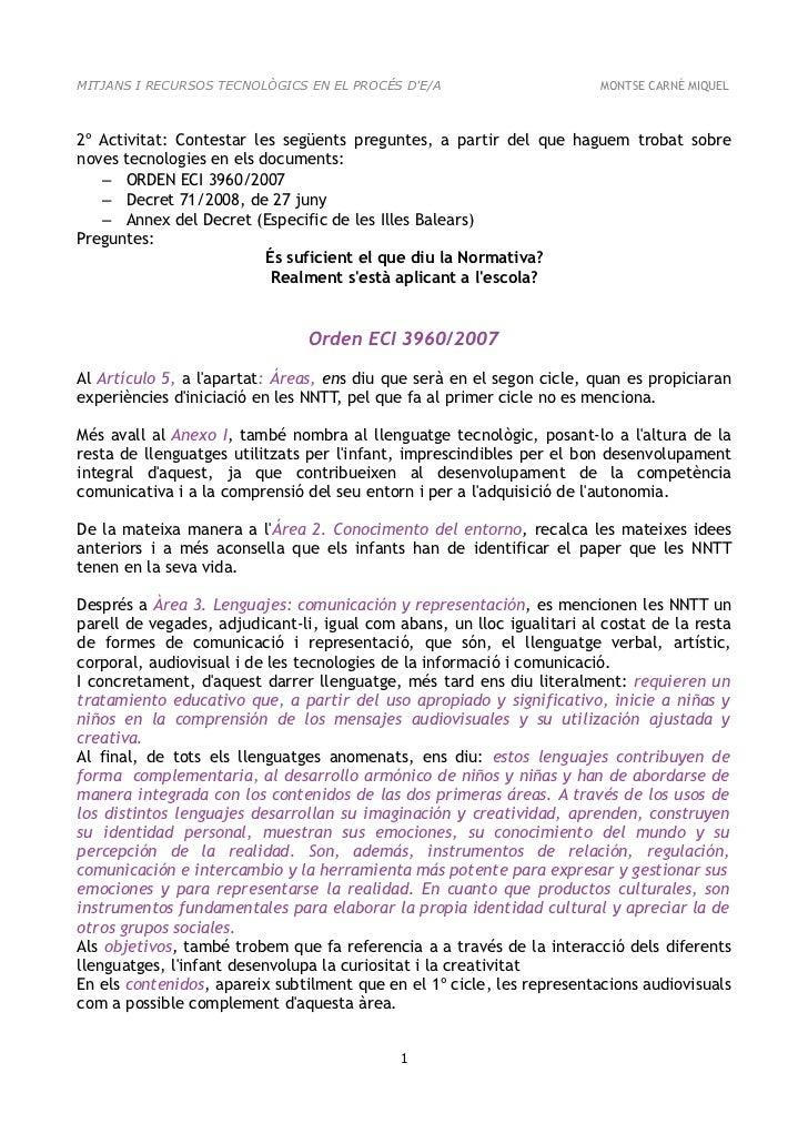 MITJANS I RECURSOS TECNOLÒGICS EN EL PROCÉS DE/A                       MONTSE CARNÉ MIQUEL2º Activitat: Contestar les segü...